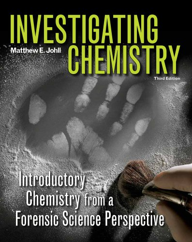 Investigating Chemistry Introductory Chemistry from a Forensic Science Perspective 3rd 2012 edition cover