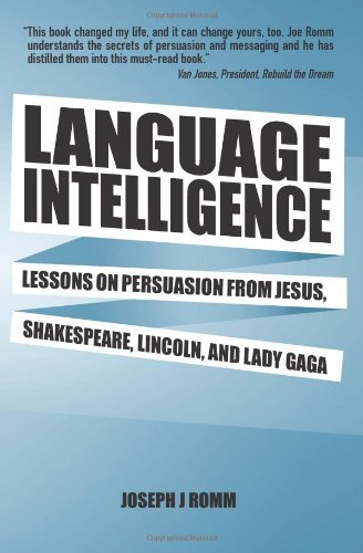 Language Intelligence Lessons on Persuasion from Jesus, Shakespeare, Lincoln, and Lady Gaga N/A edition cover