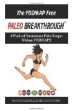 FODMAP Free Paleo Breakthrough 4 Weeks of Autoimmune Paleo Recipes Without FODMAPS N/A 9781492116226 Front Cover