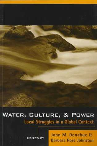 Water, Culture, and Power Local Struggles in a Global Context 2nd 1997 edition cover