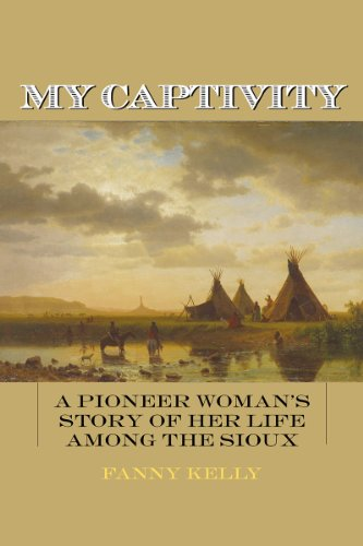 My Captivity A Pioneer Woman's Story of Her Life among the Sioux  2014 edition cover
