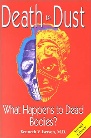 Death to Dust : What Happens to Dead Bodies 2nd 2001 9781883620226 Front Cover