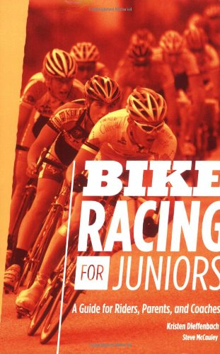Bike Racing for Juniors A Guide for Riders, Parents, and Coaches  2008 9781934030226 Front Cover