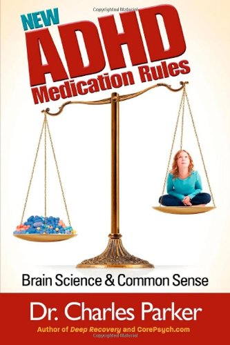 New ADHD Medication Rules Brain Science and Common Sense N/A 9781938467226 Front Cover
