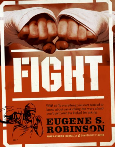Fight Everything You Ever Wanted to Know about Ass-Kicking but Were Afraid You'd Get Your Ass Kicked for Asking  2007 9780061189227 Front Cover
