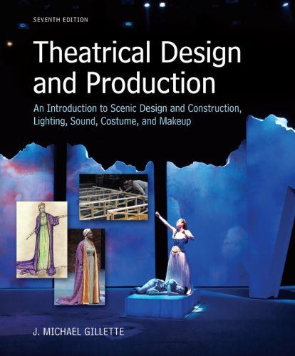 Theatrical Design and Production An Introduction to Scene Design and Construction, Lighting, Sound, Costume, and Makeup 7th 2013 edition cover