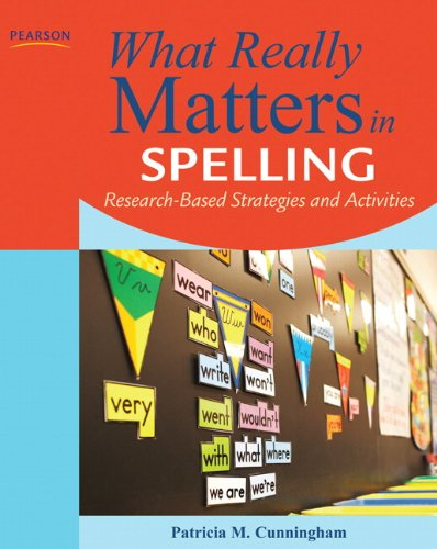 What Really Matters in Spelling Research-Based Strategies and Activities  2012 9780132612227 Front Cover