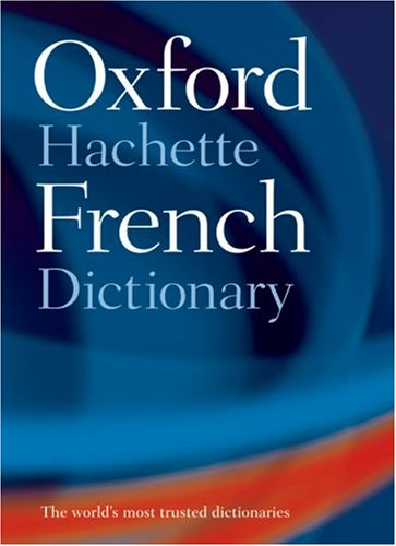 Oxford-Hachette French Dictionary  4th 2007 (Revised) edition cover