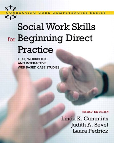Social Work Skills for Beginning Direct Practice Text, Workbook, and Interactive Web Based Case Studies 3rd 2012 edition cover