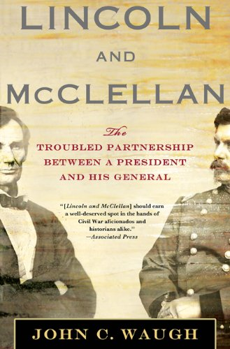 Lincoln and McClellan The Troubled Partnership Between a President and His General  2011 9780230114227 Front Cover