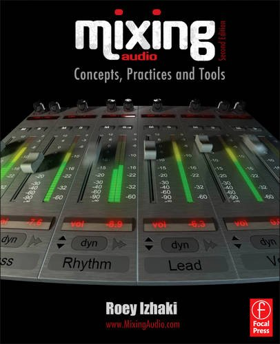Mixing Audio Concepts, Practices and Tools 2nd 2012 (Revised) edition cover