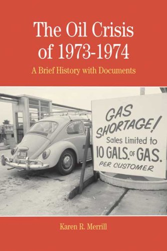 Oil Crisis of 1973-1974 A Brief History with Documents  2007 edition cover