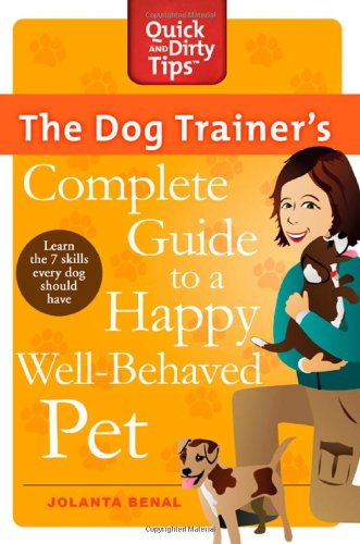 Dog Trainer's Complete Guide to a Happy, Well-Behaved Pet   2011 9780312678227 Front Cover