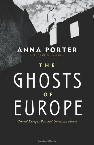 Ghosts of Europe Central Europe's Past and Uncertain Future  2011 edition cover