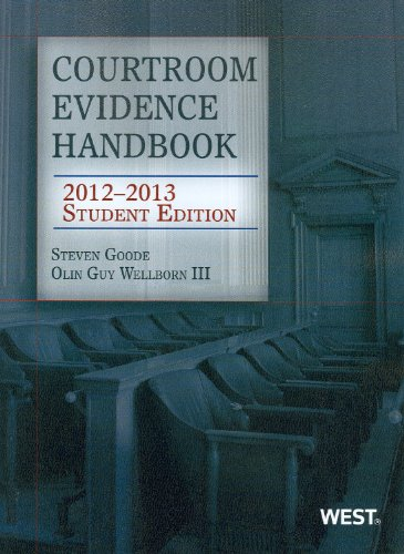 Courtroom Evidence Handbook, 2012-2013 Student Edition   2012 9780314281227 Front Cover