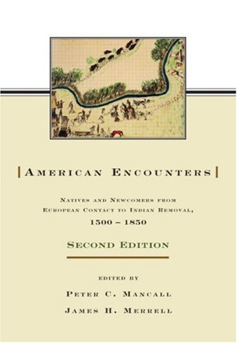 American Encounters Natives and Newcomers from European Contact to Indian Removal, 1500-1850 2nd 2006 (Revised) edition cover