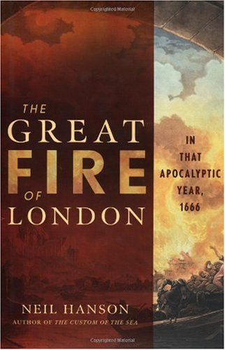 Great Fire of London In That Apocalyptic Year, 1666  2002 9780471218227 Front Cover