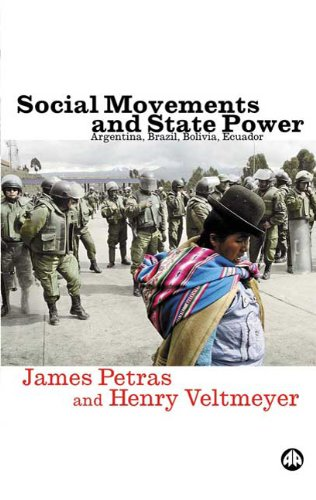 Social Movements and State Power Argentina, Brazil, Bolivia, Ecuador  2005 9780745324227 Front Cover