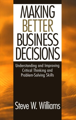 Making Better Business Decisions Understanding and Improving Critical Thinking and Problem Solving Skills  2002 edition cover