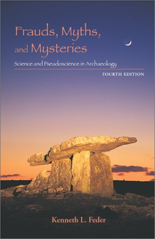 Frauds, Myths, and Mysteries Science and Pseudoscience in Archaeology 4th 2002 edition cover
