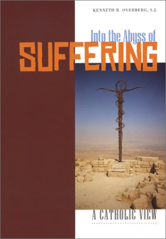 Into the Abyss of Suffering : A Catholic View 1st 2003 9780867165227 Front Cover