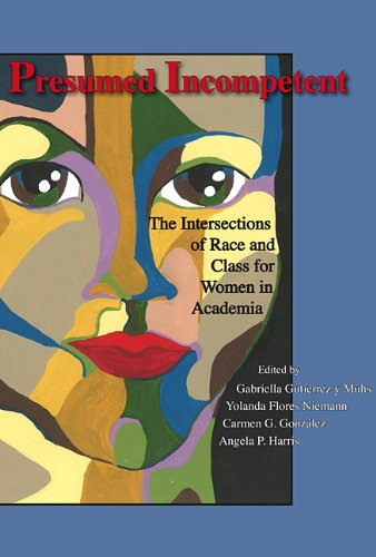Presumed Incompetent The Intersections of Race and Class for Women in Academia  2012 edition cover