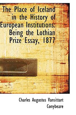 The Place of Iceland in the History of European Institutions: Being the Lothian Prize Essay, 1877  2009 edition cover