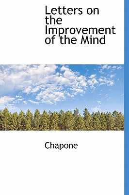 Letters on the Improvement of the Mind N/A 9781113856227 Front Cover