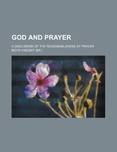 God and Prayer; a Discussion of the Reasonableness of Prayer   2010 edition cover