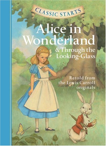 Alice in Wonderland and Through the Looking-Glass   2009 9781402754227 Front Cover