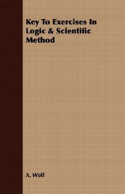 Key to Exercises in Logic and Scientific Method  N/A 9781406727227 Front Cover