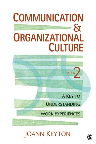 Communication and Organizational Culture A Key to Understanding Work Experiences 2nd 2011 9781412980227 Front Cover