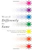 We Are All Differently the Same: The Teachings & Insights from a Memory of Prior Life  0 edition cover
