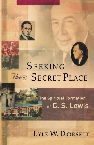 Seeking the Secret Place The Spiritual Formation of C. S. Lewis  2004 edition cover