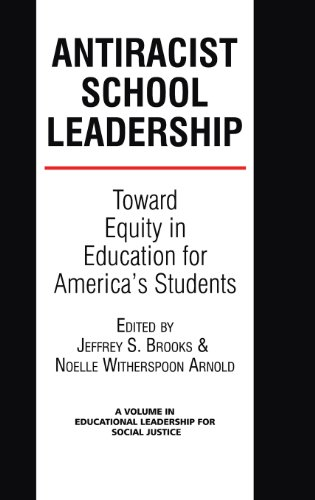 Anti-Racist School Leadership: Toward Equity in Education for America's Students  2013 edition cover