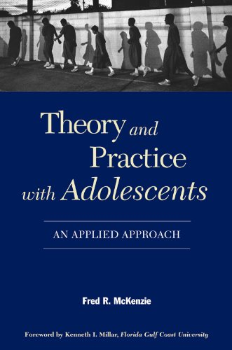 Theory and Practice with Adolescents An Applied Approach  2008 edition cover