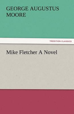 Mike Fletcher a Novel N/A 9783842482227 Front Cover