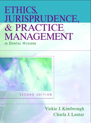 Ethics, Jurisprudence, and Practice Management in Dental Hygiene  2nd 2007 (Revised) edition cover