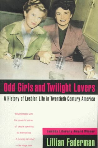 Odd Girls and Twilight Lovers A History of Lesbian Life in Twentieth-Century America  1992 edition cover