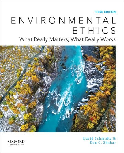 Environmental Ethics: What Really Matters, What Really Works  2018 9780190259228 Front Cover
