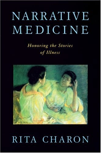 Narrative Medicine Honoring the Stories of Illness  2008 edition cover