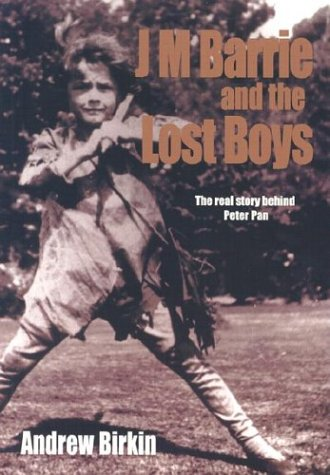 J. M. Barrie and the Lost Boys The Real Story Behind Peter Pan  2003 edition cover
