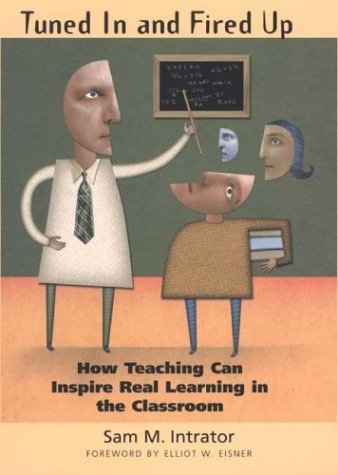 Tuned in and Fired Up How Teaching Can Inspire Real Learning in the Classroom  2003 edition cover