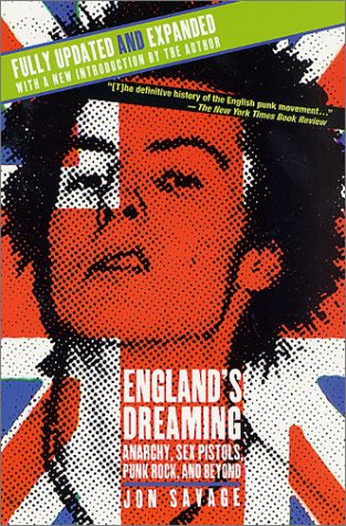 England's Dreaming Anarchy, Sex Pistols, Punk Rock, and Beyond  2002 (Revised) edition cover