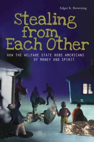 Stealing from Each Other How the Welfare State Robs Americans of Money and Spirit  2008 edition cover