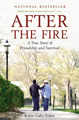 After the Fire A True Story of Friendship and Survival  2010 edition cover