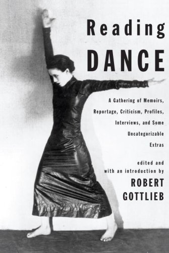Reading Dance A Gathering of Memoirs, Reportage, Criticism, Profiles, Interviews, and Some Uncategorizable Extras  2009 edition cover