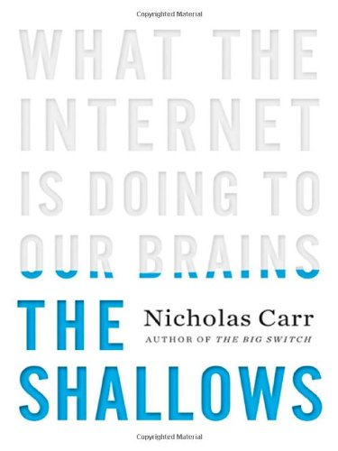 Shallows What the Internet Is Doing to Our Brains  2010 edition cover