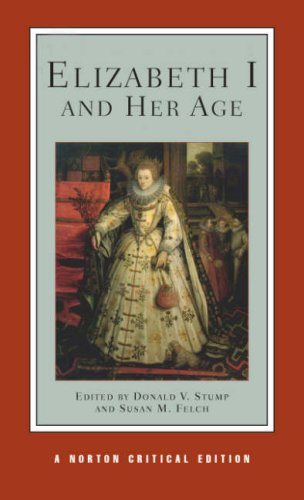Elizabeth I and Her Age Authoritative Texts, Commentary and Criticism  2008 edition cover
