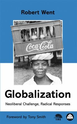 Globalization Neoliberal Challenge, Radical Responses  2000 9780745314228 Front Cover